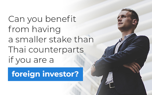 Can you benefit from having a smaller stake than Thai counterparts if you are a foreign investor?